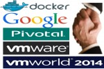 VMware teams with Docker, Google and Pivotal to simplify enterprise adoption of containers