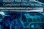 Cadence debuts automotive functional safety verification solution, reducing ISO 26262 compliance preparation effort by up to 50%