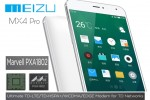 Meizu debuts flagship MX4 Pro premium 4G LTE smartphone that runs on Marvell's ARMADA mobile 5-mode 4G LTE solution