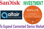 SanDisk ups its bet on'Connected Device' market with a strategic investment in Altair Semiconductor