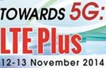Towards 5G: LTE Plus - Internet of Everything Global Summit 2014